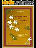 Weihnachten und Advent - Festliche Tage - Kochen und backen für die schönen Stunden
