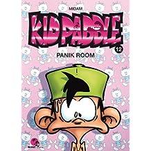 KID PADDLE T.12 : PANIK ROOM