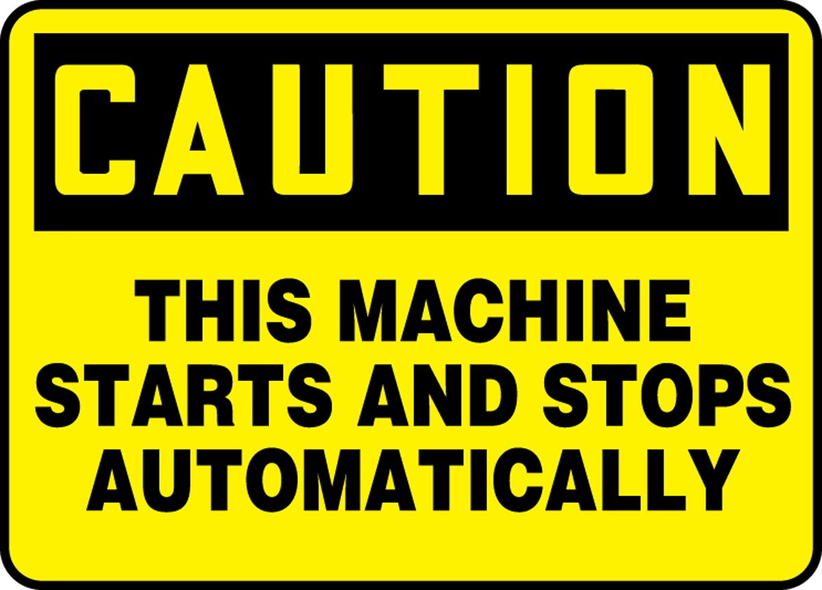 Accu-Shield AccuformCaution This Machine Starts and Stops Automatically Safety Sign MEQM721XP 10 x 14 Inches