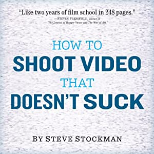 How to Shoot Video That Doesn't Suck Hörbuch