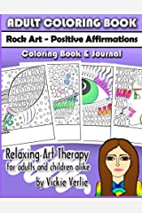 Adult Coloring Book: Rock Art - Positive Affirmations  Coloring Book and Journal: Relaxing Art Therapy for Adults and Children Alike (Adult Coloring Books) (Volume 2) Paperback