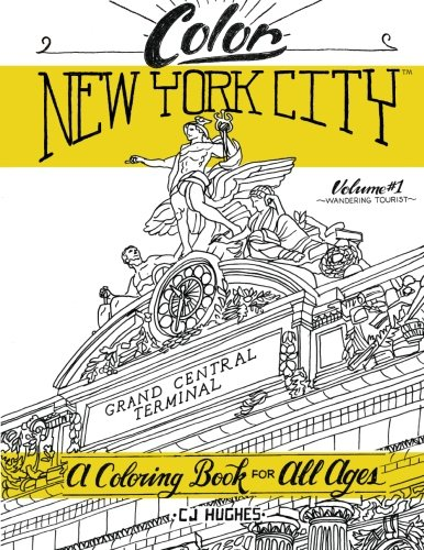 Color New York City - Volume 1 - Wandering Tourist: A Coloring Book For All Ages