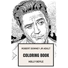 Robert Downey Jr Adult Coloring Book: Tony Stark or Iron Man and Sherlock Holmes, Academy Award Nominee and Hollywood Punk Inspired Adult Coloring Book
