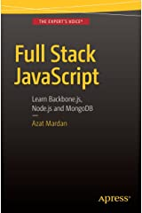 Full Stack JavaScript: Learn Backbone.js, Node.js and MongoDB Kindle Edition