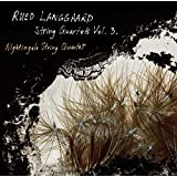 Langgaard: Quartets Vol 3 [Nightingale String Quartet] [Dacapo: 6220577]