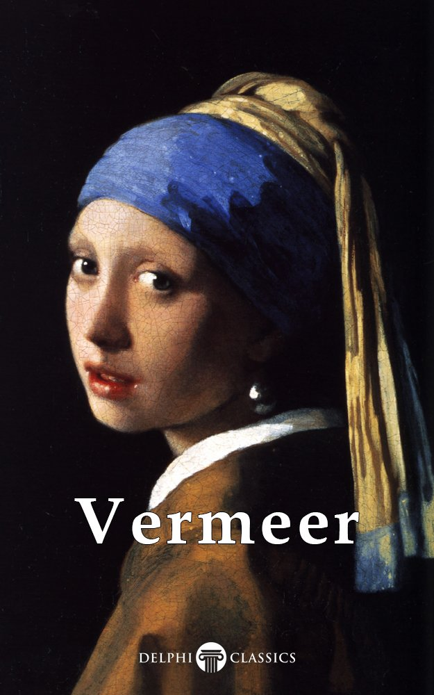 Delphi Complete Works Of Johannes Vermeer  Illustrated   Masters Of Art Book 2   English Edition