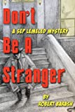 Don't Be a Stranger, Robert Barash, 1479194662