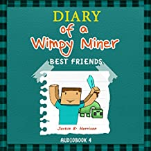 Diary of a Wimpy Miner: Best Friends: Book 4, Diary of a Wimpy Collection