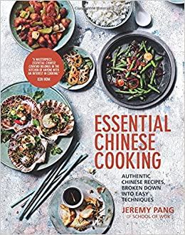 Essential chinese cooking authentic chinese recipes broken down essential chinese cooking authentic chinese recipes broken down into easy techniques jeremy pang martin poole 9781849498371 amazon books forumfinder Image collections