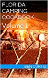 Florida Camping Cookbook: Volume 1