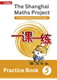 The Shanghai Maths Project Practice Book Year 5: For the English National Curriculum (Shanghai Maths)