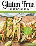 Gluten Free Cookbook: The Ultimate Gluten Free Diet Cookbook For Busy People – Gluten Free Recipes For Weight Loss, Energy, and Optimum Health