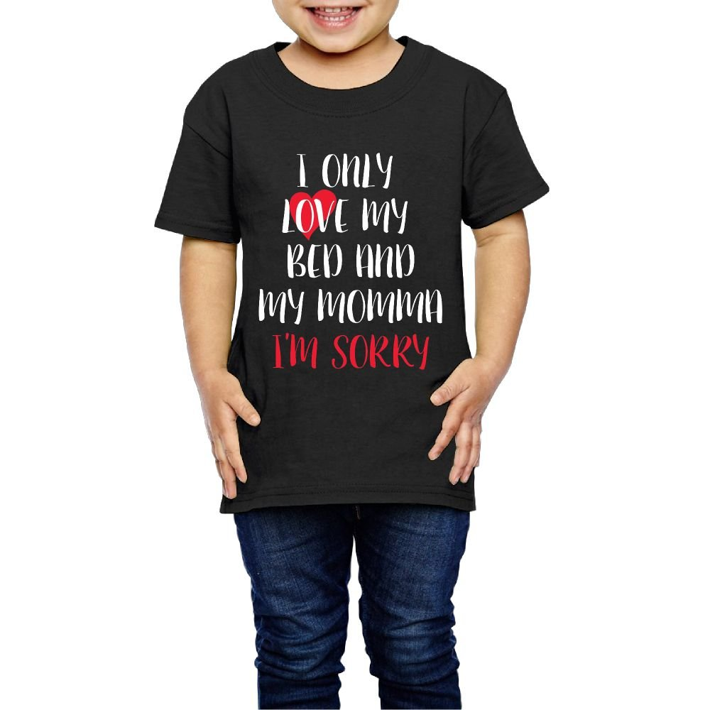 Youth Only Love My Bed and My Momma I'm Sorry T Shirts Cute 3 Toddler