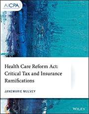 Health Care Reform Act: Critical Tax and Insurance Ramifications