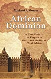 img - for African Dominion: A New History of Empire in Early and Medieval West Africa book / textbook / text book