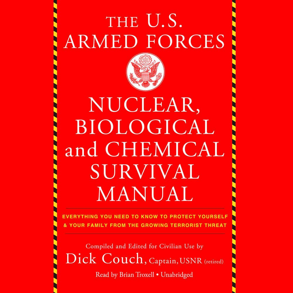 U.s. Armed Forces Nuclear, Biological and Chemical Survival Manual: Library Edition