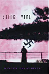 SAFARI MINE: An African Odyssey 1928-1937 Kindle Edition