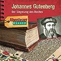 Johannes Gutenberg (Abenteuer & WIssen) Hörbuch von Ulricke Beck Gesprochen von: Nicole Engeln, Bruno Winzen