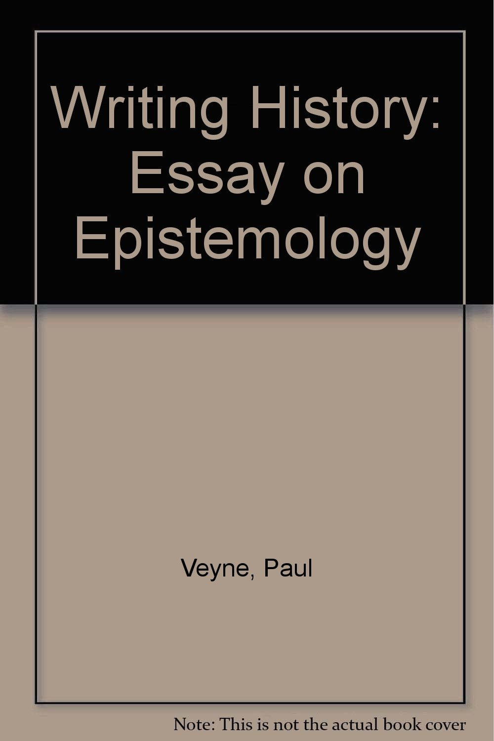 writing history essay on epistemology paul veyne  writing history essay on epistemology paul veyne 9780819550675 com books