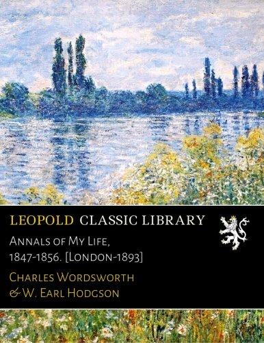 Annals of My Life, 1847-1856. [London-1893] pdf epub