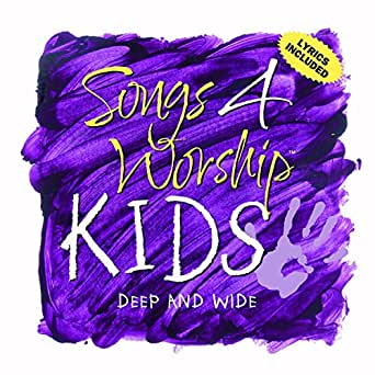 Kids Worship Songs Deep And Wide