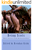Being Scots: Short Stories from McStorytellers