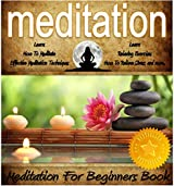 Meditation: Meditation Handbook Guide - A Meditation For Beginners Book: Learn: How To Meditate, Effective Meditation Techniques, Relaxing Meditation Exercises, ... Relieve Stress, and more (English Edition)