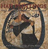 Hajj Paintings: Folk Art of the Great Pilgrimage