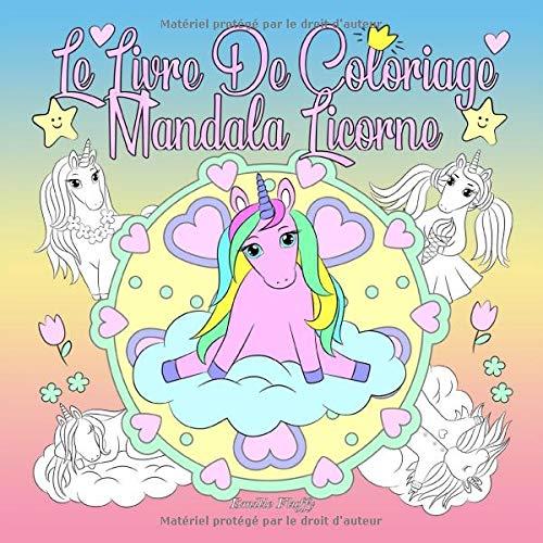 Le Livre De Coloriage Mandala Licorne Un Livre De Coloriage Pour