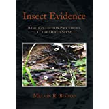 Insect Evidence: Basic Collection Procedures at the Death Scene