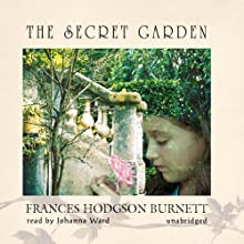 The Secret Garden  Audiobook by Frances Hodgson Burnett Narrated by Johanna Ward