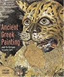 img - for Ancient Greek Painting and Its Echoes in Later Art book / textbook / text book