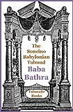Talmud Baba Bathra (Soncino Babylonian Talmud Book 33)