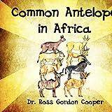 Common Antelope in Afric, Ross Gordon Cooper, 1456015141