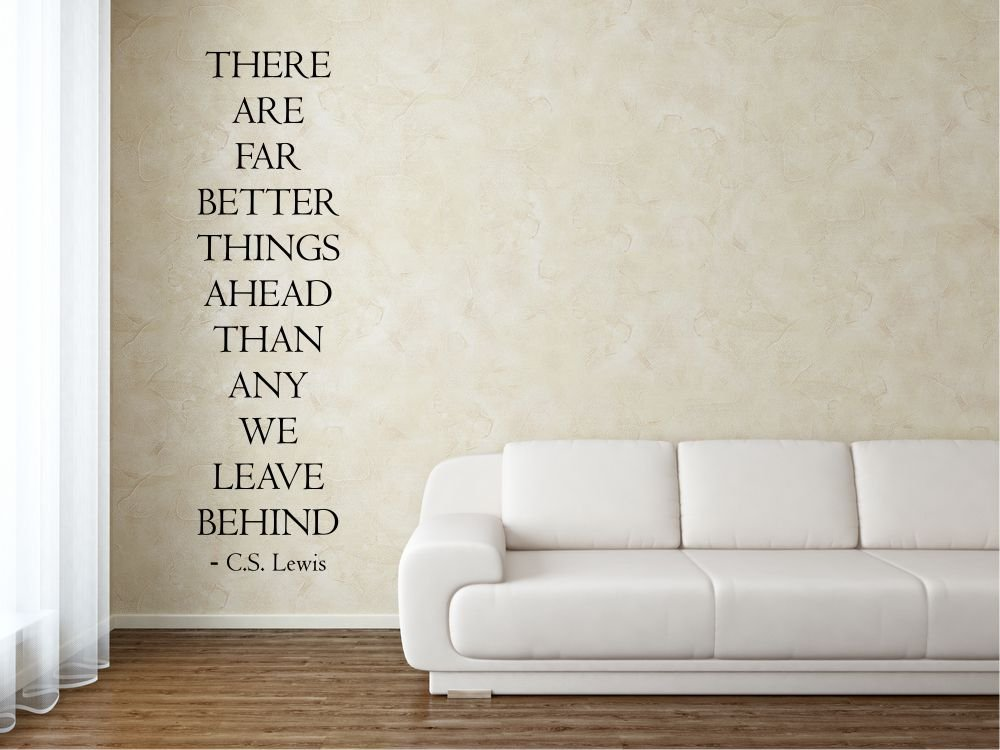 There are far Better Things Ahead Than Any we Lave Behind C.S. Lewis Vinyl Wall Decals Quotes Sayings Words Art Decor Lettering Vinyl Wall Art Inspirational Uplifting