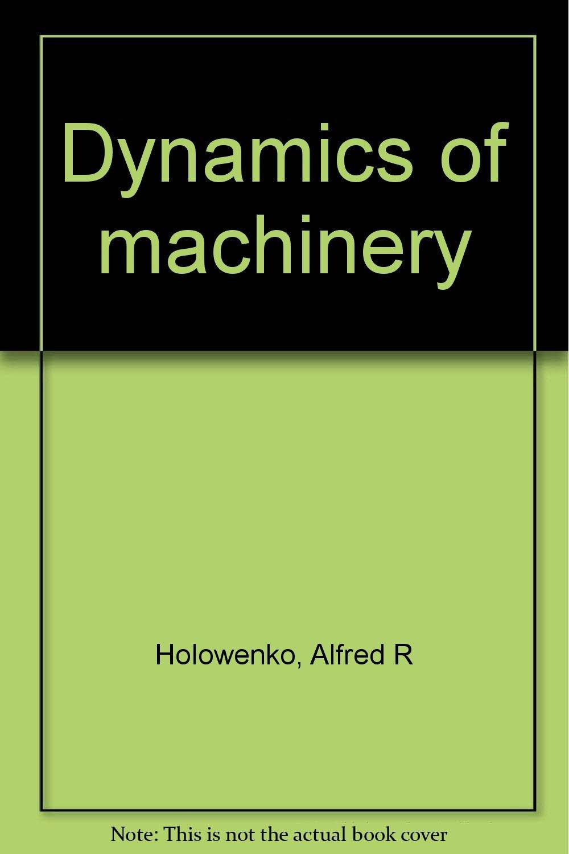 holowenko dynamics of machinery