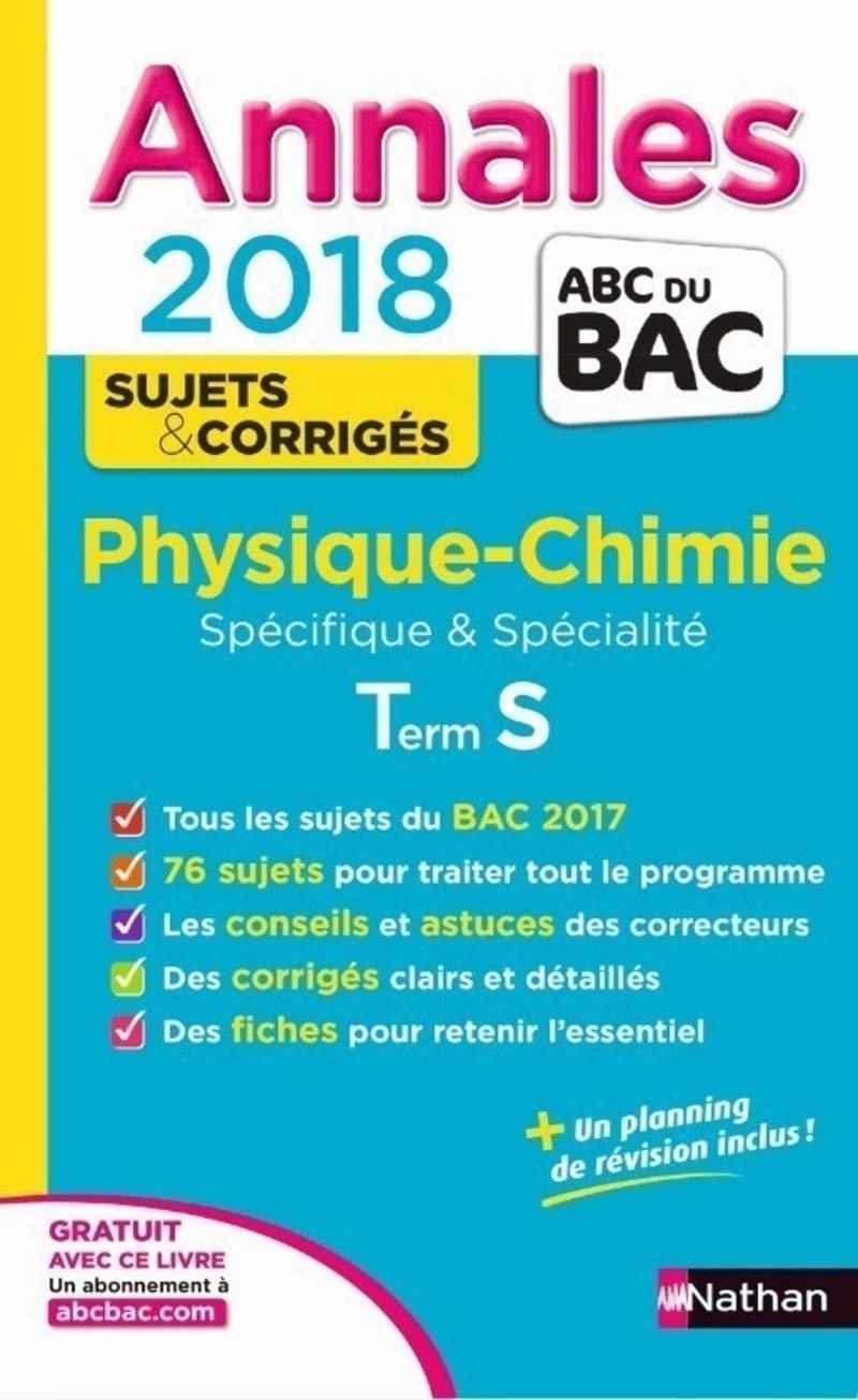 Physique-Chimie Tle S spécifiques & spécialité : Sujets & corrigés (French) Paperback – August 31, 2017