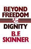 Beyond Freedom and Dignity (Hackett Classics)