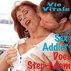 Sex Addict Does Step-Mom