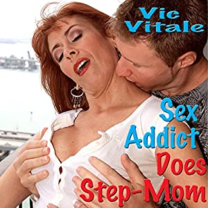 Sex Addict Does Step-Mom Audiobook