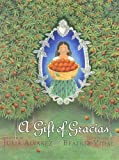 Front cover for the book A Gift of Gracias: The Legend of Altagracia by Julia Alvarez