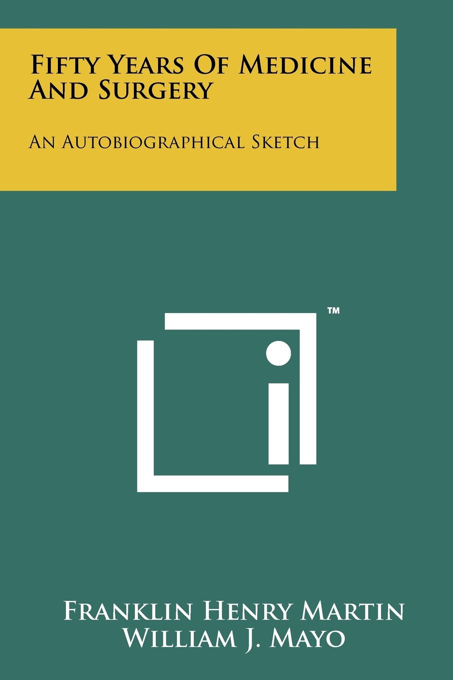 Download Fifty Years of Medicine and Surgery: An Autobiographical Sketch pdf epub