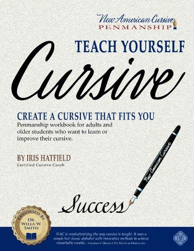 Teach Yourself Cursive: Create a Cursive That Fits You