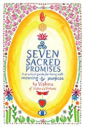 Seven Sacred Promises: A Practical Guide for Living with Meaning and Purpose
