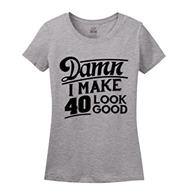 Damn I Make 40 Look Good 40th Birthday Shirt Athletic Heather Small