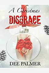 A Christmas Disgrace: A Disgrace Christmas Novella Kindle Edition
