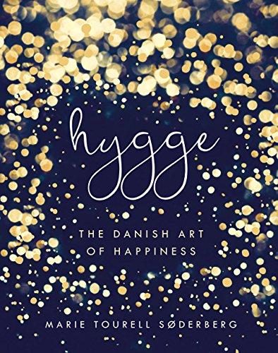Hygge: The Danish Art of Happiness by Marie Tourell Søderberg
