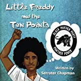 Little Freddy learns about the Black Panther Party and their Ten Point Program. These fundamental ideals are explained in a way that is easy to read, thought-provoking, and interesting. This will serve as a great introductory piece for parents that w...