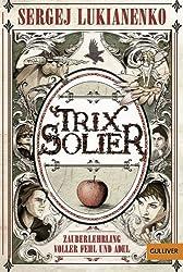 Trix Solier, Zauberlehrling voller Fehl und Adel: Roman (Gulliver)