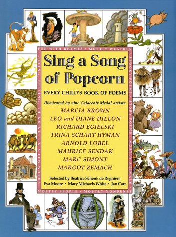 Sing a Song of Popcorn: Every Child 's Book of Poems (hc): Every Child's Book Of Poems - Popcorn Collection